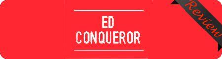 ED Conqueror Review